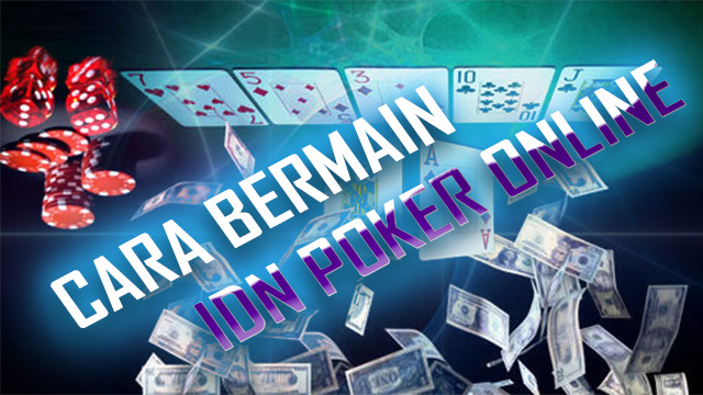 Dasar Bermain Poker Server Idnplay
