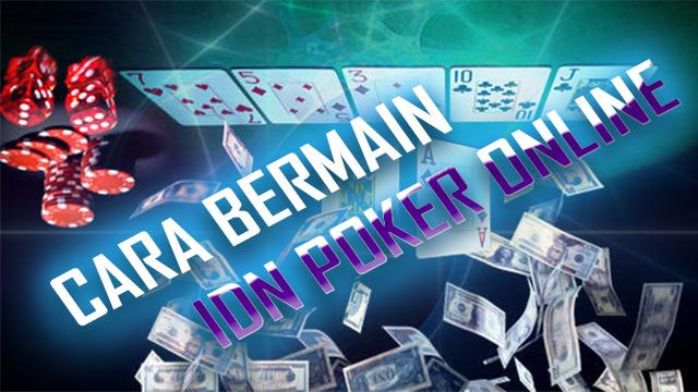 Dasar Bermain Poker Server Idnplay