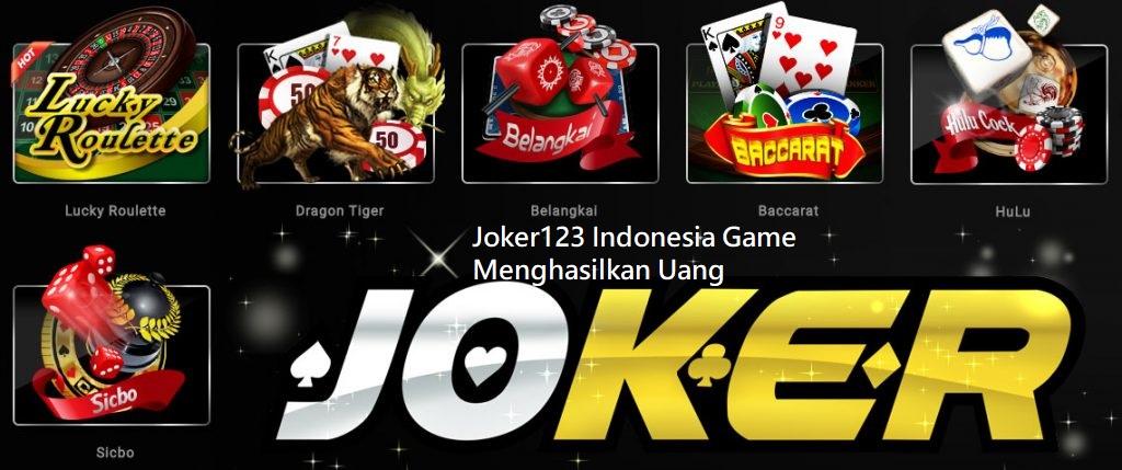Joker123 Indonesia Game Menghasilkan Uang