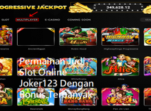 Permainan Judi Slot Online Joker123 Dengan Bonus Terbanyak